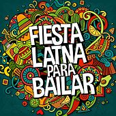 Play & Download Fiesta Latina para Bailar by Various Artists | Napster