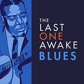 The Last One Awake Blues by Various Artists