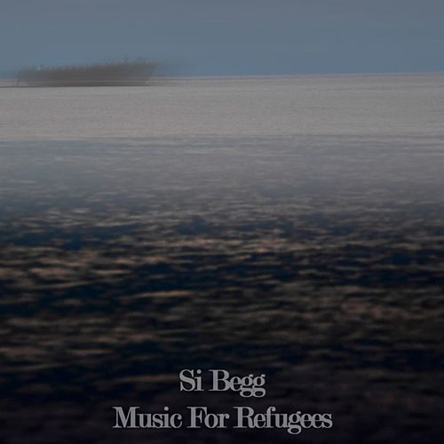 Music For Refugees by Si Begg