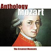 Play & Download Mozart: Anthology (Remastered) by Various Artists | Napster