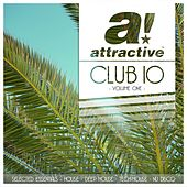 Play & Download Attractive Club 10, Volume One (Selected Essentials - House, Deep House, Tech-House, Nu Disco) by Various Artists | Napster