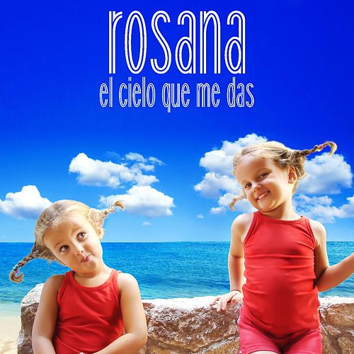 Play & Download El cielo que me das by Rosana | Napster