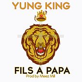 Play & Download Fils à papa by Yung King | Napster
