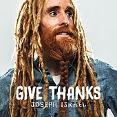 Play & Download Give Thanks by Joseph Israel | Napster