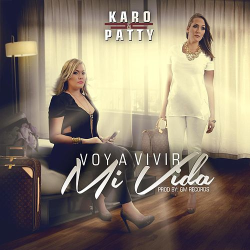 Play & Download Voy a Vivir Mi Vida by Karo | Napster