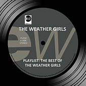 Playlist: The Best of the Weather Girls by The Weather Girls