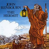 Play & Download The Hermit (Bonus Track Edition) by John Renbourn | Napster