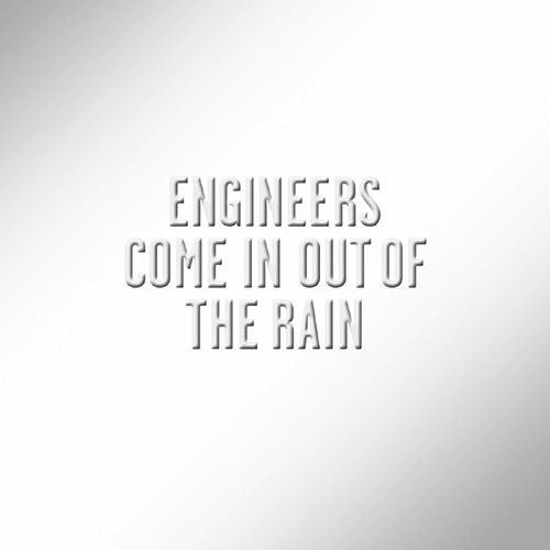 Come in Out of the Rain (Alan Moulder Mix) by Engineers