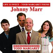 Play & Download Life Is Sweet (Todd Margaret Theme) by Johnny Marr | Napster