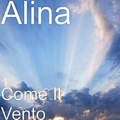Play & Download Come Il Vento by Alina | Napster