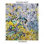 Play & Download Negative Space by The Moves | Napster