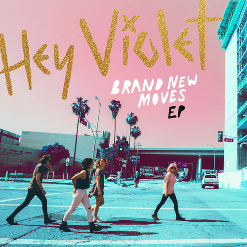 Brand New Moves (EP) de Hey Violet