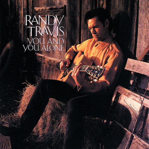 Play & Download You And You Alone by Randy Travis | Napster