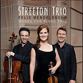 Felix Mendelssohn: Works for Piano Trio by Streeton Trio