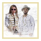 Play & Download Como Me Gusta Usted (feat. Kevin Florez) by Astra | Napster