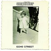 Play & Download Echo Street (Bonus Edition) by Amplifier | Napster