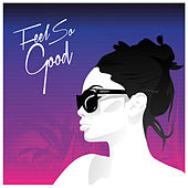 Feel So Good by Mdnght