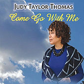 Come Go with Me - Single by Judy Taylor-Thomas
