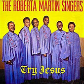 Play & Download Try Jesus by Roberta Martin | Napster