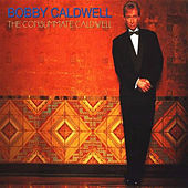 Play & Download The Consumate Caldwell by Bobby Caldwell | Napster