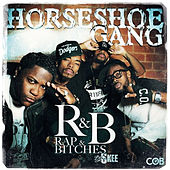 R&B (Rap & Bitches) by Horseshoe G.A.N.G.