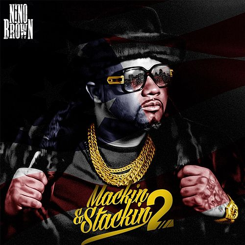 Play & Download Mackin' and Stackin', Vol. 2 by Nino Brown | Napster