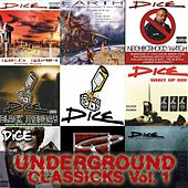 Play & Download Underground Classicks, Vol. 1 by Dice | Napster