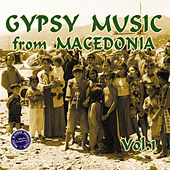Play & Download Gypsy Music from Macedonia, Vol. 1 by Various Artists | Napster