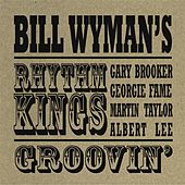 Play & Download Groovin' by Bill Wyman | Napster