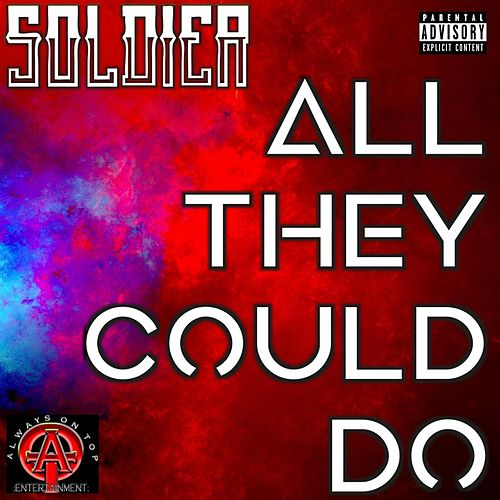 All They Could Do by Soldier