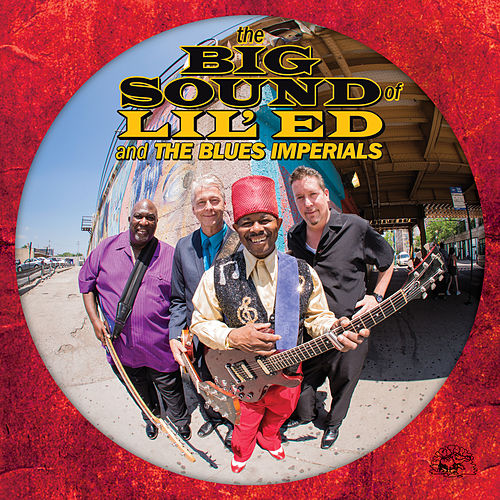 Play & Download The Big Sound of Lil' Ed & The Blues Imperials by Lil' Ed Williams | Napster