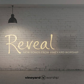 Play & Download Reveal: New Songs from Vineyard Worship by Vineyard Worship | Napster