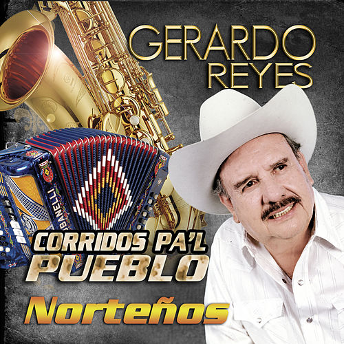 Play & Download Corridos Pa'l Pueblo Nortenos by Gerardo Reyes | Napster