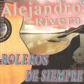 Boleros de Siempre by Alejandro Rivera