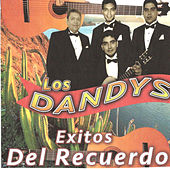 Play & Download Exitos del Recuerdo by Los Dandys | Napster