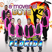 Play & Download A Mover El Bote by Tropical Florida | Napster
