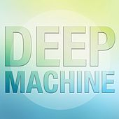 Play & Download Deep Machine by Various Artists   Napster