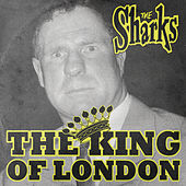 Play & Download The King Of London by The Sharks | Napster