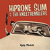 Ugly Mobile by Hipbone Slim and The Knee-Tremblers