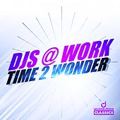 Time 2 Wonder by DJ's At Work