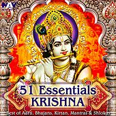 Play & Download 51 Essentials Krishna Best of Aarti, Bhajans, Kirtan, Mantras & Shlokas by Various Artists | Napster