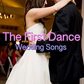 The First Dance - Wedding Songs von Various Artists