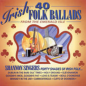 Play & Download 40 Irish Folk Ballads by Shannon Singers | Napster