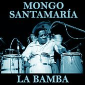 Play & Download La Bamba by Mongo Santamaria | Napster