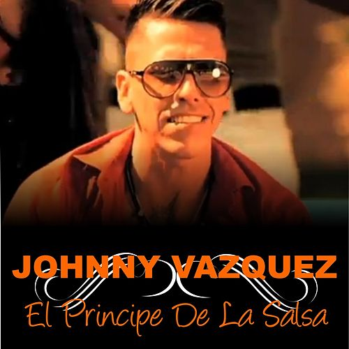 Play & Download El Príncipe de la Salsa by Johnny Vazquez | Napster