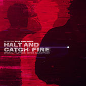 Halt and Catch Fire (Original Television Series Soundtrack) by Paul Haslinger