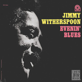 Play & Download Evenin' Blues by Jimmy Witherspoon | Napster