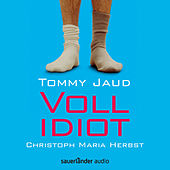 Play & Download Vollidiot (Gekürzte Lesung) by Tommy Jaud | Napster