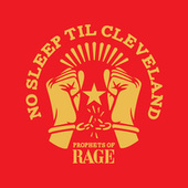 No Sleep Til Cleveland by Prophets of Rage