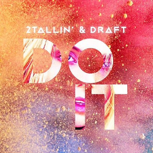 Play & Download Do It (feat. Draft) by 2Tallin' | Napster